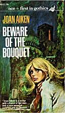 Beware of the Bouquet by Joan Aiken
