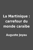 La Martinique : carrefour du monde…