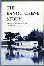 The Bayou Chene story; a history of the…