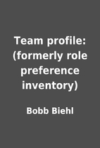 Team profile: (formerly role preference…