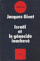 Israël et le génocide inachevé by Jacques…
