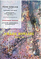 Frank Bowling O. B. E., RA: Paintings…