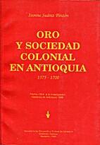 Oro y sociedad colonial en Antioquia…