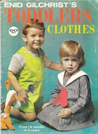 Toddlers' clothes / by Enid Gilchrist…