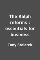 The Ralph reforms : essentials for business…
