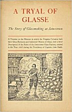 A tryal of glasse; the story of glassmaking…