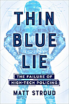 Thin Blue Lie: The Failure of High-Tech…