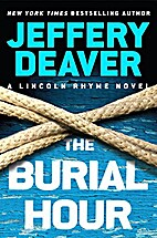 The Burial Hour (A Lincoln Rhyme Novel) by…