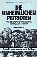 Die unheimlichen Patrioten by Jürg…