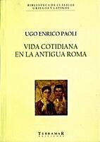 Vida Cotidiana en la Antigua Roma by Ugo…