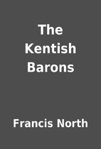 The Kentish Barons by Francis North