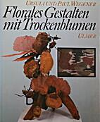 Florales Gestalten Mit Trockenblumen by…