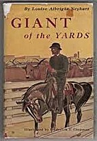 Giant of the Yard by Louise Albright Neyhart