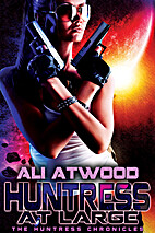 Huntress at Large (Huntress Chronicles 2) by…