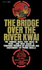 The Bridge Over the River Kwai by Pierre…