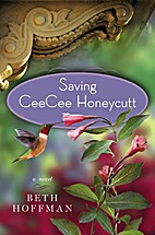 Saving CeeCee Honeycutt: A Novel by Beth…