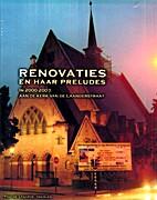 Renovaties en haar preludes: In 2000-2003…