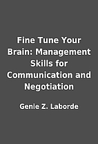 Fine Tune Your Brain: Management Skills for…