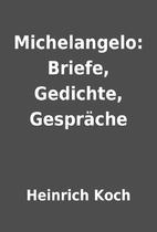 Michelangelo: Briefe, Gedichte, Gespräche…
