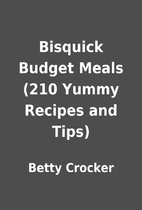 Bisquick Budget Meals (210 Yummy Recipes and…