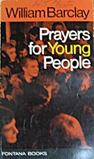 Prayers for Young People by William Barclay