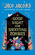 A Good Night for Shooting Zombies by Jaco…