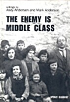 The enemy is middle class by Andy Anderson