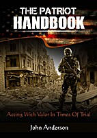 The Patriot Handbook: Acting with Valor in…