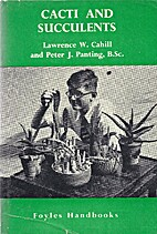 Cacti and succulents by Lawrence W. Cahill