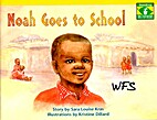 Noah Goes to School by Sara Louise Kras