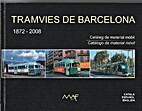 Tramvies de Barcelona 1872 - 2008 : catàleg…