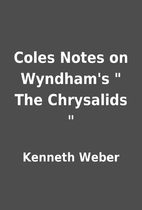 Coles Notes on Wyndham's  The Chrysalids …