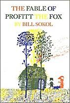 The Fable of Profitt the Fox by Bill Sokol