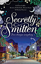 Secretly Smitten: Love Changes Everything…