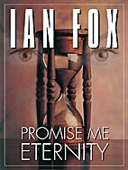 Promise Me Eternity by Ian Fox