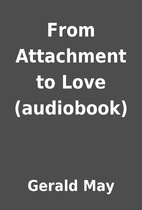 From Attachment to Love (audiobook) by…