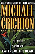 Michael Crichton: A New Collection of Three…