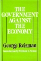 Government Against the Economy by George…
