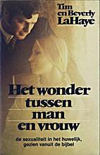 Het wonder tussen man en vrouw by Tim LaHaye