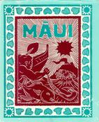 Maui: The Mischief Maker by Dietrich Varez