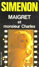 Maigret and Monsieur Charles by Georges…