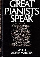 Great pianists speak with Adele Marcus by…