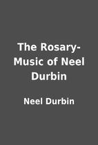 The Rosary-Music of Neel Durbin by Neel…