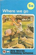 Key Words Reading Scheme: Where We Go by W.…
