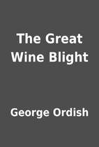 The Great Wine Blight by George Ordish