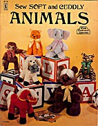 Sew Soft and Cuddly Animals: With Full-Size…