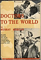 Doctors to the world by Murray Morgan