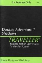 Traveller Double Adventure 1 : Shadows /…