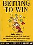 Betting to Win by Luke Johnson
