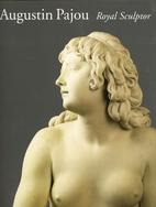 Augustin Pajou: Royal Sculptor 1730-1809 by…